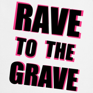 Rave To The Grave T-Shirts - Cooking Apron