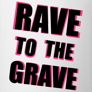 Rave To The Grave Sweat-shirts - Tasse