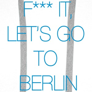 Fuck it, let's go to Berlin Bags & Backpacks - Men's Premium Hoodie
