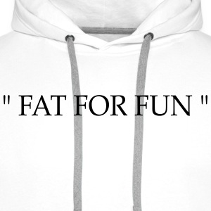 fat for fun - Männer Premium Hoodie