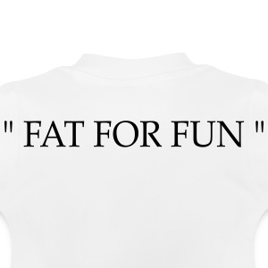 fat for fun - Baby T-Shirt