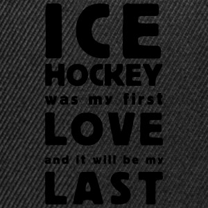 ice hockey was my first love T-shirts - Snapback Cap