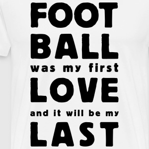 football was my first love Shirts med lange ærmer - Herre premium T-shirt
