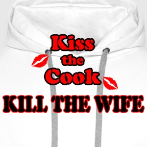 Kiss the Cook, kill the Wife - Männer Premium Hoodie