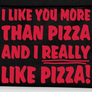 I like you more than Pizza and I really like Pizza - Kinder Rucksack