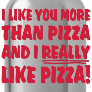 I like you more than Pizza and I really like Pizza - Trinkflasche