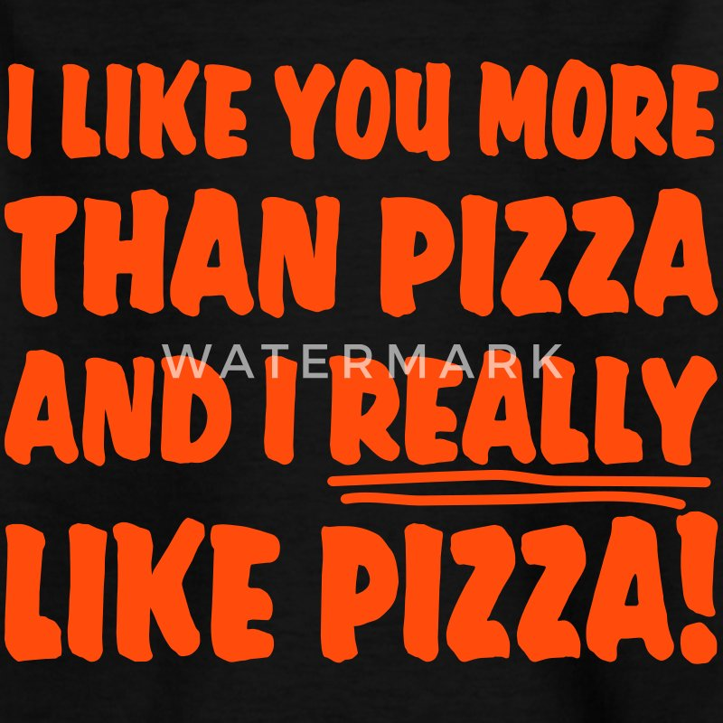I like you more than Pizza and I really like Pizza Shirts - Kids' T-Shirt