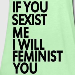 if you sexist me i will feminist you Tee shirts - Débardeur Femme marque Bella
