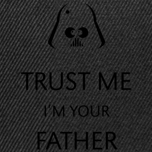 Trust Me – I'm Your Father, Tee shirt - Casquette snapback