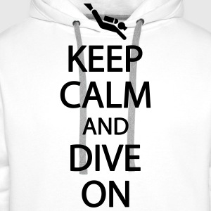 Keep calm and dive on Koszulki - Bluza męska Premium z kapturem