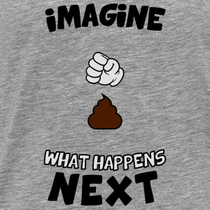 Imagine what happens next Hoodies & Sweatshirts - Men's Premium T-Shirt