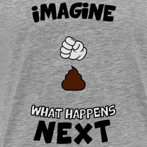 Imagine what happens next Pullover & Hoodies - Männer Premium T-Shirt