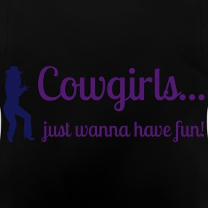 Cowgirls just wanna have fun Hoodies - Baby T-Shirt