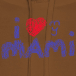 i love my mami for bright shirts T-Shirts - Frauen Premium Hoodie
