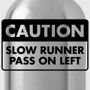 Caution - Slow Runner - Pass On Left T-Shirts - Water Bottle