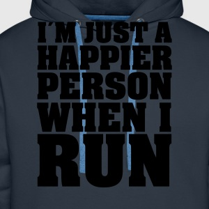I´m Just A Happier Person When I Run T-Shirts - Men's Premium Hoodie