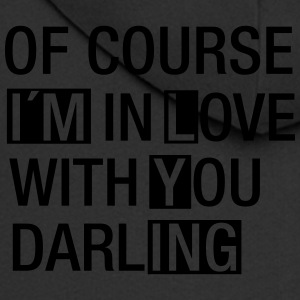 Of Course I´m In Love With You...(I´m Lying) Hoodies & Sweatshirts - Men's Premium Hooded Jacket