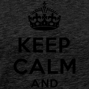 Keep calm and Your Text Sweat-shirts - T-shirt Premium Homme