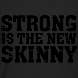 Strong Is The New Skinny T-Shirts - Men's Premium Longsleeve Shirt