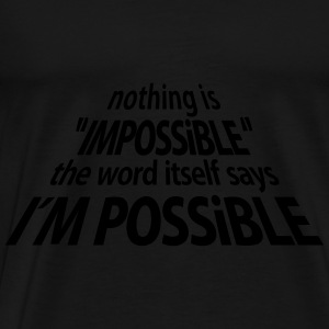 impossible I'm Possible 3D (1c) Tee shirts - T-shirt Premium Homme