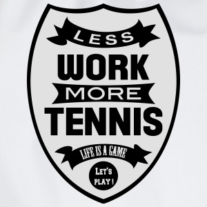 Less work more Tennis T-shirts - Gymtas
