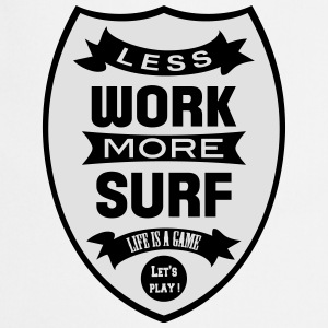 Less work more Surf Koszulki - Fartuch kuchenny