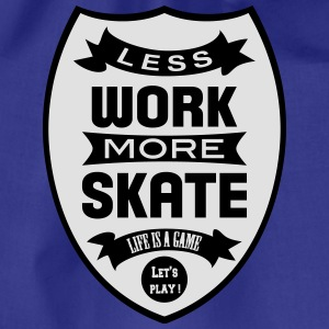 Less work more Skate T-Shirts - Turnbeutel