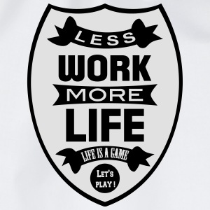 Less work more Life Shirts - Gymtas