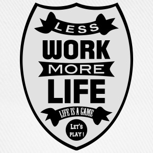 Less work more Life T-Shirts - Baseballkappe