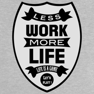 Less work more Life T-shirts - Baby-T-shirt