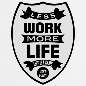 Less work more Life Flasker & krus - Forklæde