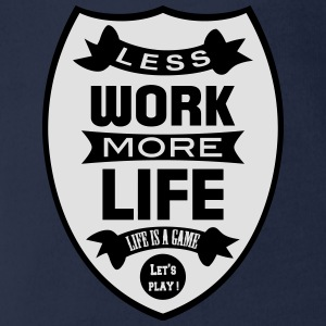 Less work more Life Shirts - Organic Short-sleeved Baby Bodysuit