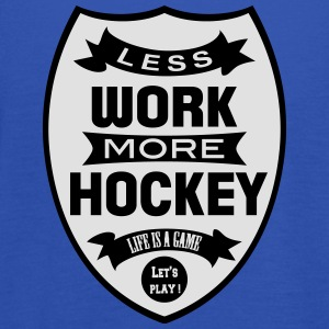 Less work more Hockey Camisetas - Camiseta de tirantes mujer, de Bella