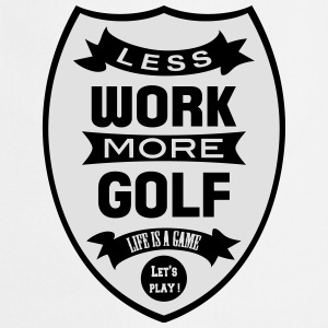 Less work more Golf Bluzy - Fartuch kuchenny