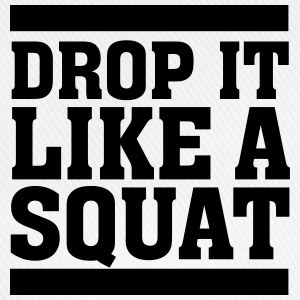Drop It Like A Squat T-shirts - Basebollkeps