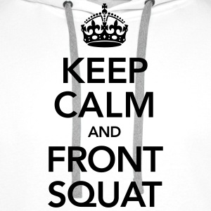 Keep Calm And Front Squat T-Shirts - Men's Premium Hoodie