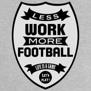 Less work more Football - Fußball T-Shirts - Baby T-Shirt