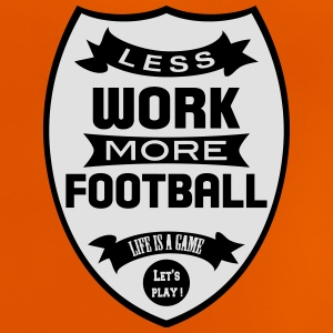 Less work more Football Skjorter - Baby-T-skjorte