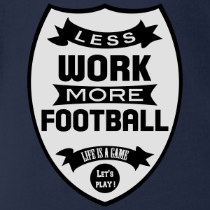Less work more Football - Fußball T-Shirts - Baby Bio-Kurzarm-Body