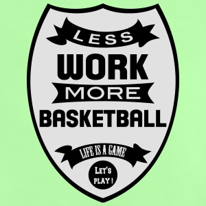 Less work more Basketball Tee shirts - T-shirt Bébé