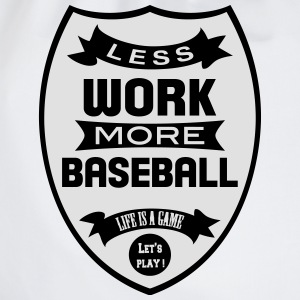 Less work more Baseball Tee shirts - Sac de sport léger