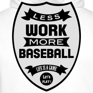 Less work more Baseball Tee shirts - Sweat-shirt à capuche Premium pour hommes
