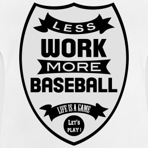Less work more Baseball Tee shirts - T-shirt Bébé