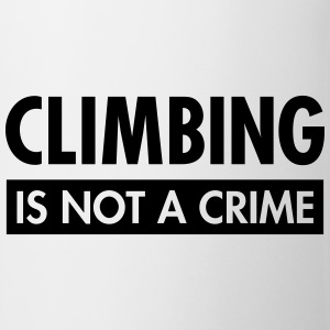 Climbing Is Not A Crime T-Shirts - Mug