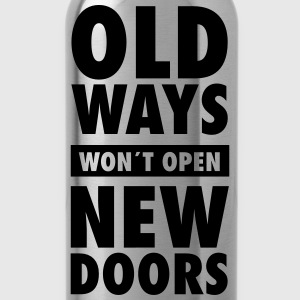 Old Ways Won´t Open New Doors T-skjorter - Drikkeflaske