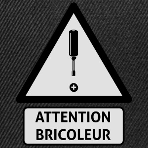 attention_bricoleur_2 Tee shirts - Casquette snapback