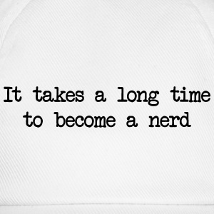 It takes a long time to become a nerd Tee shirts - Casquette classique