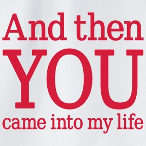 And then YOU came into my life, www.eushirt.com Kopper & flasker - Gymbag