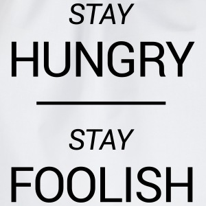 Stay Hungry, Stay Foolish T-Shirts - Drawstring Bag