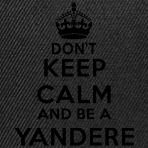 Don't keep calm and be a yandere Tee shirts - Casquette snapback